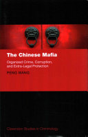 The Chinese Mafia: Organized Crime, Corruption, and Extra-legal ...