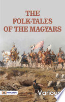 The Folk-Tales of the Magyars