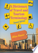 """A Dictionary of Travel and Tourism Terminology"" by Allan Beaver"