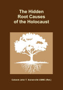 The Hidden Root Causes of the Holocaust