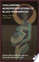 Challenging Misrepresentations of Black Womanhood