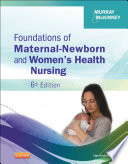 """Foundations of Maternal-Newborn and Women's Health Nursing"" by Sharon Smith Murray, MSN, RN, C, Emily Slone McKinney, MSN, RN, C"