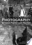 Photography Between Poetry And Politics Book
