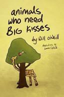Animals Who Need Big Kisses
