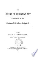 The Legend of Christian Art Illustrated in the Statues of Salisbury Cathedral