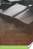 A Nun A Convent And The German Occupation Of Belgium