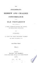 The Englishman s Hebrew and Chaldee concordance of the Old Testament based on the unpubl  work of W  De Burgh  ed  by G V  Wigram    Book