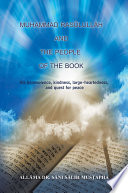 Muhammad Rasulullah and the People of the Book  His Benevolence  Kindness  Large Heartedness  and Quest for Peace