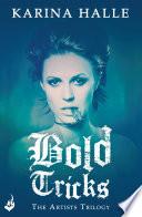 Bold Tricks  The Artists Trilogy 3  Book PDF