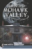 Haunted Mohawk Valley