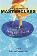 Dfw's Posthumous Masterclass