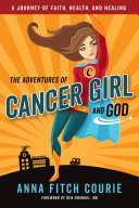 The Adventures of Cancer Girl and God [Pdf/ePub] eBook