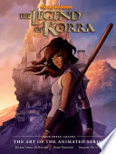 The Legend of Korra  the Art of the Animated Series Book Three  Change
