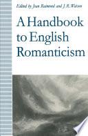 A Handbook To English Romanticism