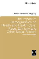 Impact of Demographics on Health and Healthcare