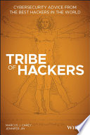 """""""Tribe of Hackers: Cybersecurity Advice from the Best Hackers in the World"""" by Marcus J. Carey, Jennifer Jin"""