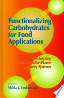 Functionalizing Carbohydrates for Food Applications Book