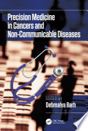 Precision Medicine in Cancers and Non Communicable Diseases