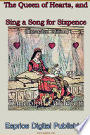 The Queen of Hearts, and Sing a Song for Sixpence (Illustrated Edition)