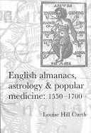 English Almanacs  Astrology and Popular Medicine  1550 1700