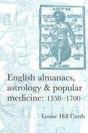 English Almanacs Astrology And Popular Medicine 1550 1700