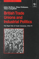 British Trade Unions and Industrial Politics: The high tide of trade unionism, 1964-79