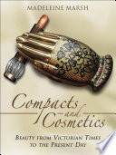 """Compacts and Cosmetics: Beauty from Victorian Times to the Present Day"" by Madeleine Marsh"
