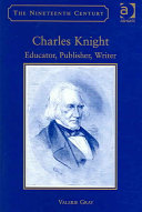 Charles Knight: Educator, Publisher, Writer