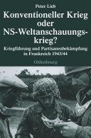 Konventioneller Krieg oder NS-Weltanschauungskrieg?