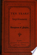 Narrative of ten years  imprisonment in the dungeons of Naples