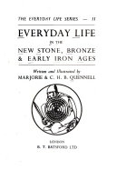 Everyday Life In The New Stone Bronze Early Iron Ages