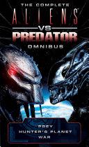 The Complete Aliens vs. Predator Omnibus ebook