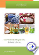 Aromatherapy Easy Guide for beginners