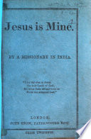Jesus is Mine  By a Missionary in India