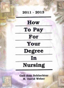 How to Pay for Your Degree in Nursing 2011 2013