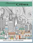 Fantastic Cities City Coloring Book