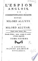 L'espion anglais ou Correspondance secrète entre milord All'eye et milord All'ear