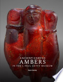 Ancient Carved Ambers in the J  Paul Getty Museum Book PDF