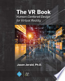 """""""The VR Book: Human-Centered Design for Virtual Reality"""" by Jason Jerald"""