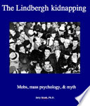 The Lindbergh Kidnapping Mobs Mass Psychology And Myth Book PDF