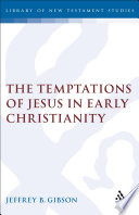The Temptations of Jesus in Early Christianity