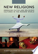 New Religions Emerging Faiths And Religious Cultures In The Modern World 2 Volumes