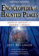Encyclopedia of Haunted Places  Revised Edition