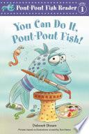 You Can Do It  Pout Pout Fish