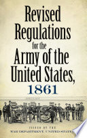 Revised Regulations for the Army of the United States  1861