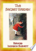THE SECRET GARDEN   A story of adventure  discovery and redemption