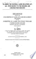 To Amend the National Labor Relations Act  1947  with Respect to the Building and Construction Industry Book