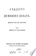 Addison s humorous essays  selected from the  Spectator   Book