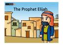 Bible Story  041  The Prophet Elijah