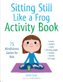 Sitting Still Like A Frog Activity Book PDF